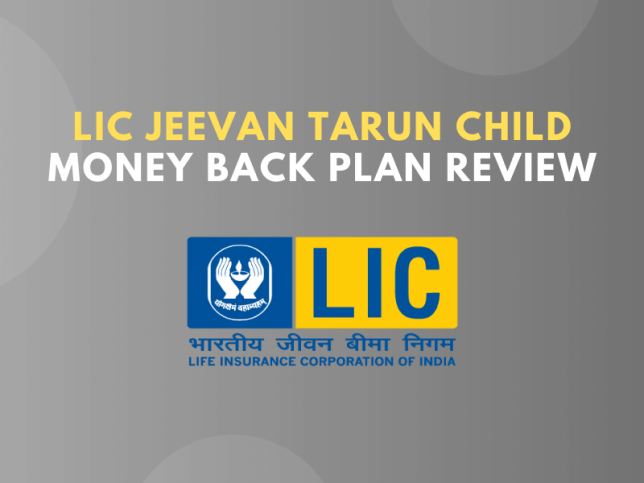 LIC Jeevan Tarun Child Money Back Plan Review