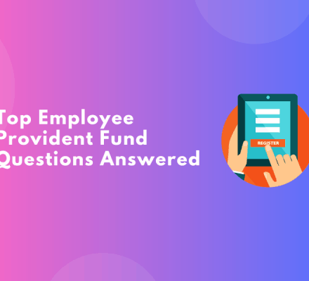 Top Employee Provident Fund Questions Answered
