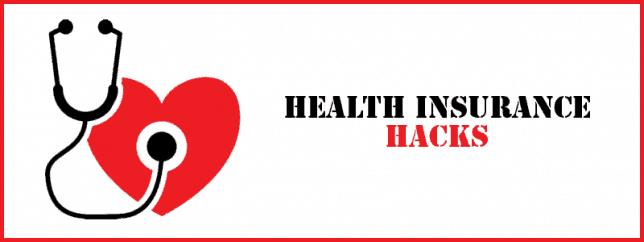 Health Insurance Plan Hacks