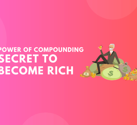 Power of Compounding - Secret to Become Rich