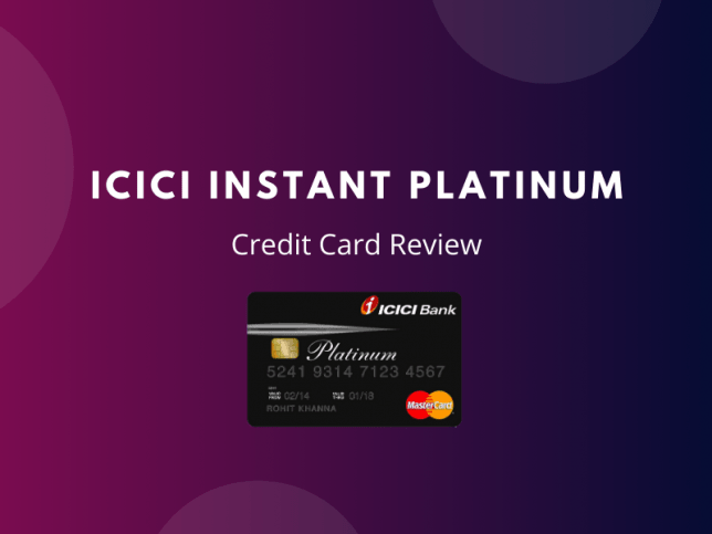 ICICI Instant Platinum Credit Card Review
