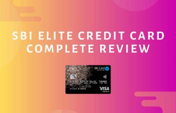SBI Elite Credit Card Review 2020