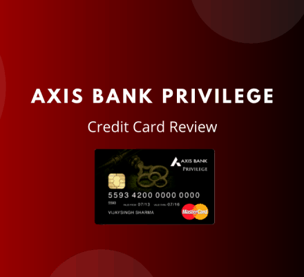 Axis Bank Privilege Credit Card Review