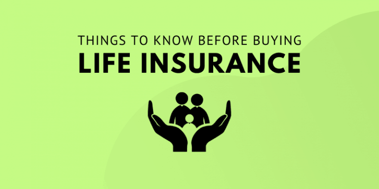 things to know before buying LIFE insurance