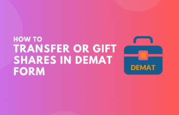How to Transfer or Gift Shares in Demat Form