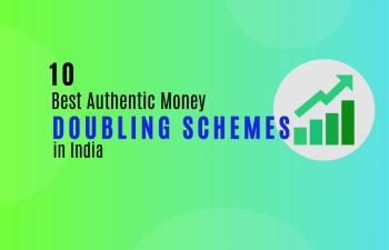 Top 10 Money Doubling Schemes in India
