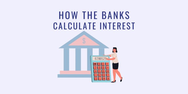 How the banks calculate interest