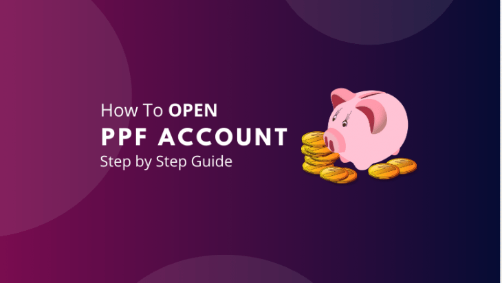 How to Open PPF Account - Step by step guide