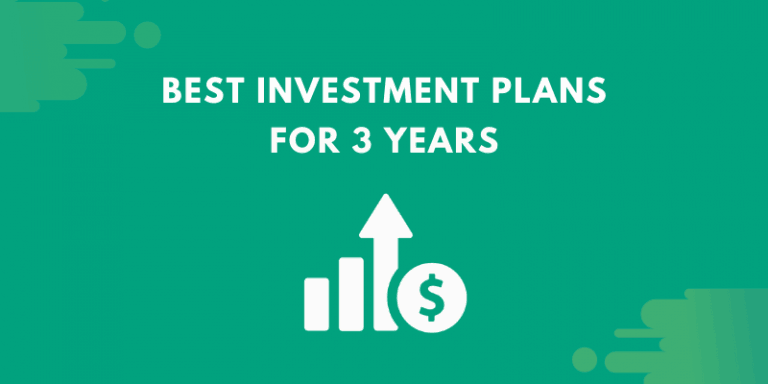 BEST INVESTMENT PLANS FOR 3 YEARS