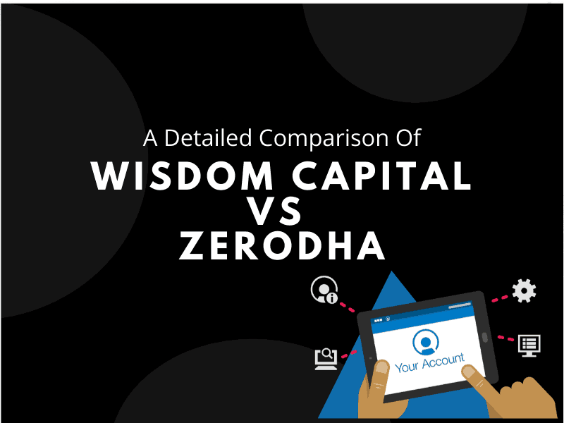 WISDOM CAPITAL VS ZERODHA