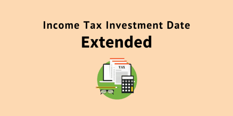 Income Tax Investment Date extended