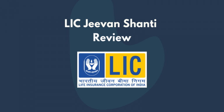 LIC Jeevan Shanti Review