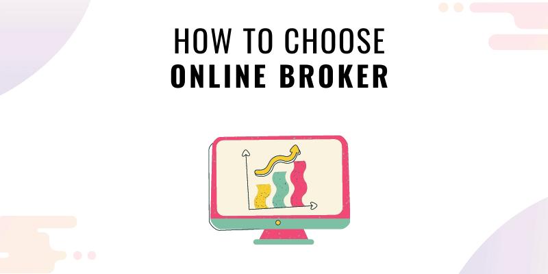 How to choose online broker